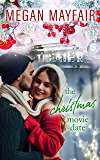 The Christmas Movie Date: A romantic holiday novella