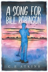 A Song For Bill Robinson: Book One in the Holds End Series Kindle Edition