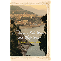 Between Salt Water and Holy Water: A History of Southern Italy