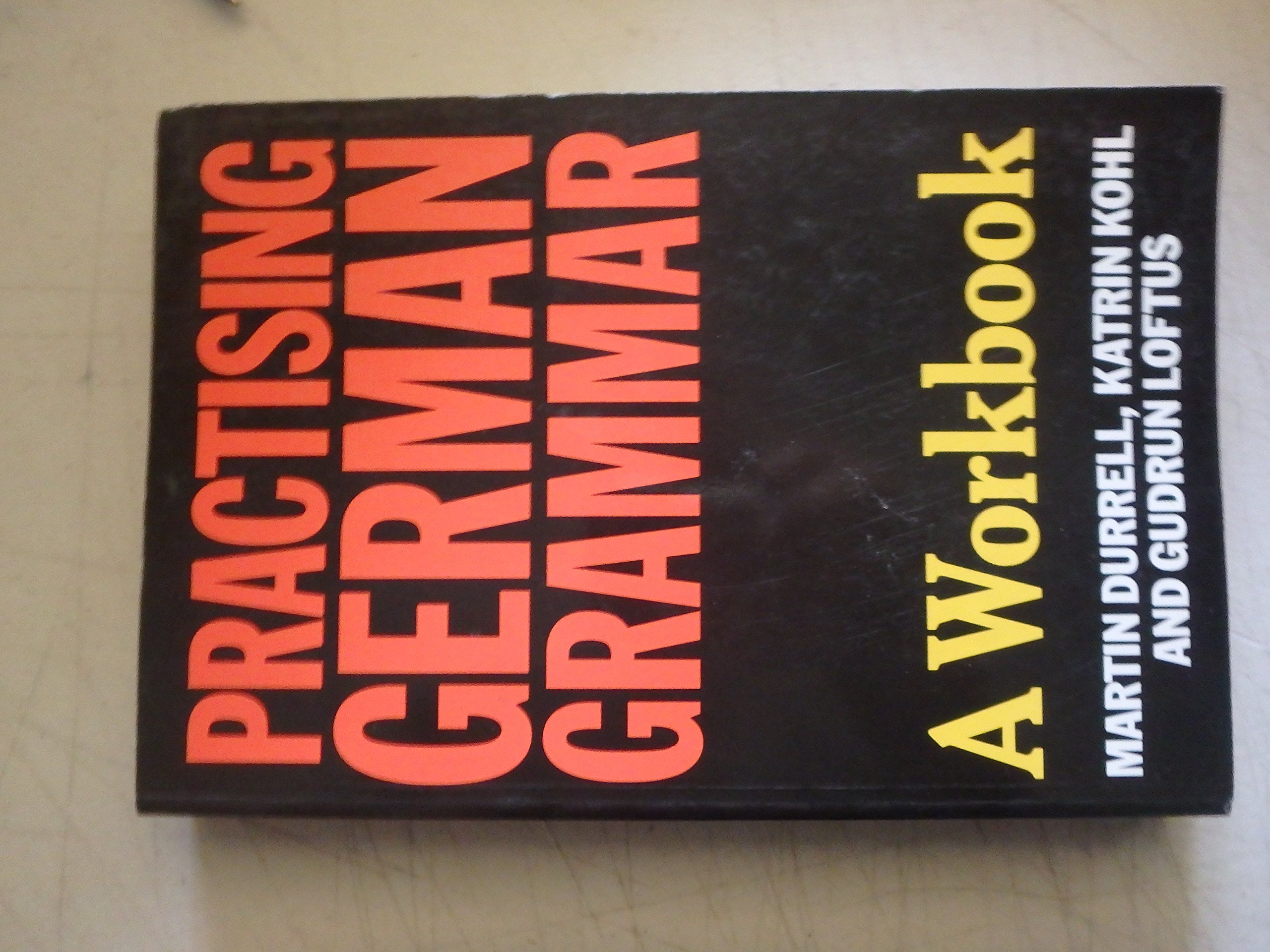 Practising german grammar a workbook amazon co uk martin durrell katrin kohl gudrun loftus 9780340583364 books