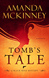Tomb's Tale: A Black Rose Mystery (Black Rose Mystery Novella Book 3)