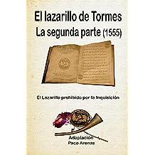 El Lazarillo de Tormes - La segunda parte (Amberes 1555) (Spanish Edition) Apr 16, 2015