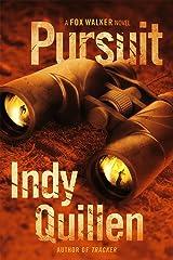 Pursuit: A Fox Walker Novel Kindle Edition
