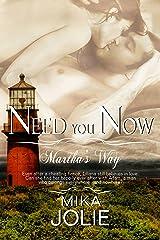 Need You Now: A Small Town Romance (A Martha's Way Novel) Kindle Edition