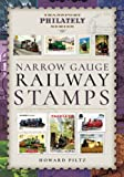 Narrow Gauge Railway Stamps: A Collector's Guide (Transport Philately Series)
