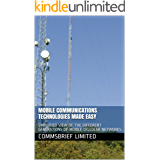 MOBILE COMMUNICATIONS TECHNOLOGIES MADE EASY: SIMPLIFIED VIEW OF THE DIFFERENT GENERATIONS OF MOBILE CELLULAR NETWORKS (Telecom networks Book 1) (English Edition)