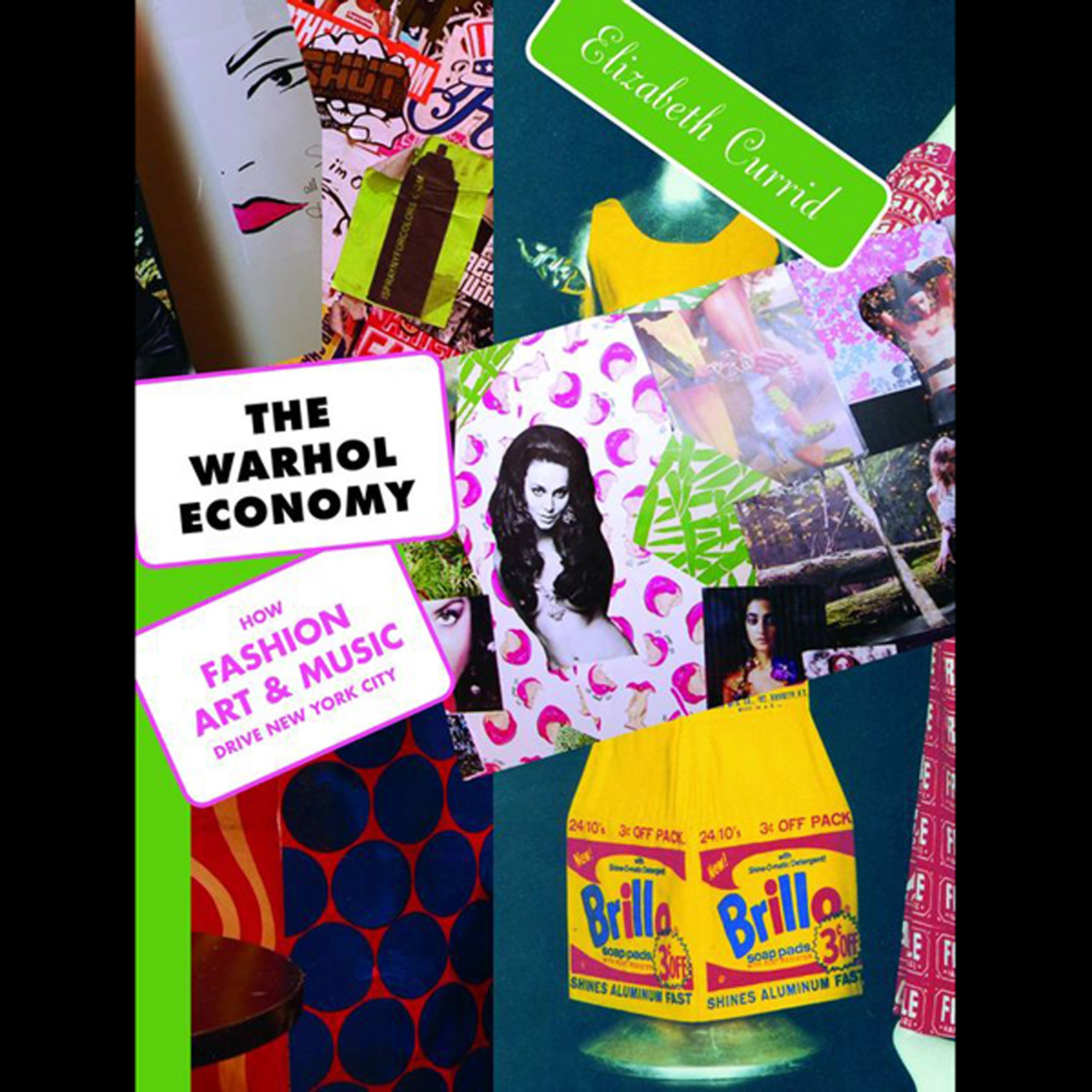 The Warhol Economy: How Fashion, Art, and Music Drive New York City