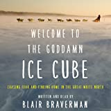 Welcome to the Goddamn Ice Cube: Chasing Fear and