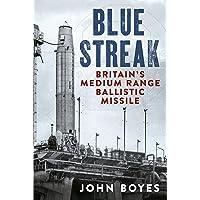Blue Streak: Britain's Medium Range Ballistic Missile
