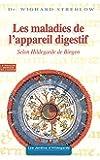 Maladies de l'appareil digestif: Selon Hildegarde de Bingen