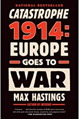 Catastrophe 1914: Europe Goes to War Kindle Edition