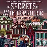 The Secrets of Winterhouse: Winterhouse, Book 2