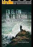 EN EL FIN DE LA TIERRA: Adictiva, fascinante, sorprendente...