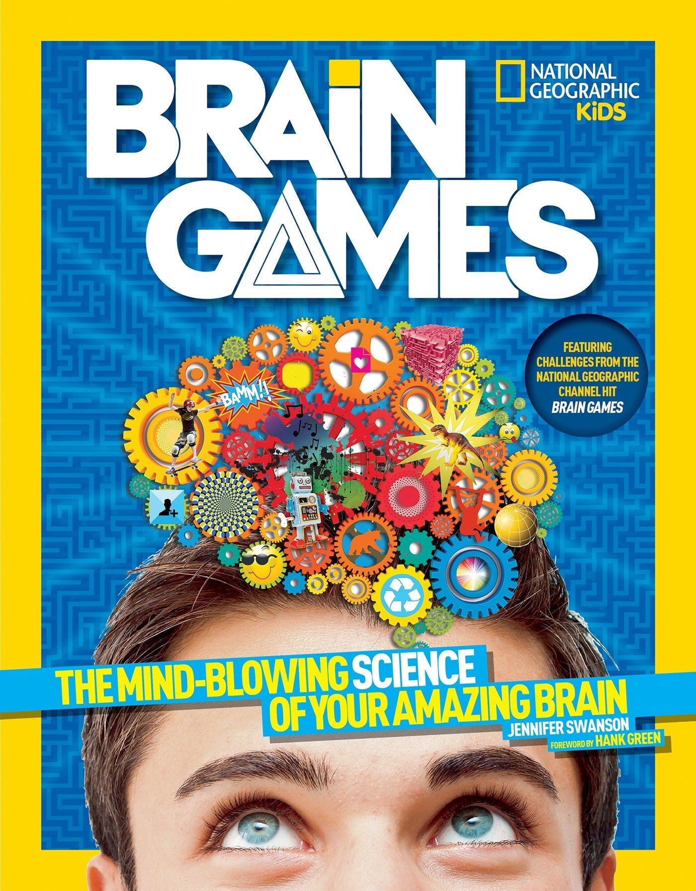 National Geographic Kids Brain Games: The Mind-Blowing Science of ...