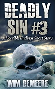 Deadly Sin #3: A Horrible Endings Short Story