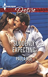 Suddenly Expecting: A Friends to Lovers Pregnancy Romance (Harlequin Desire)