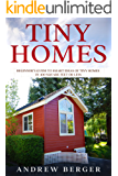 Tiny Homes: Beginner's Guide to Smart Ideas of Tiny Homes in 400 Square Feet or Less