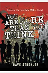 You Are More Than You Think (eBook): Discover the complete YOU in Christ Kindle Edition
