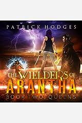 Queens: The Wielders of Arantha, Book 2 Audible Audiobook