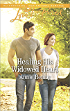 Healing His Widowed Heart (Love Inspired)