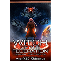 Witch Of The Federation II (Federal Histories Book 2) (English Edition)