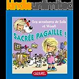Sacrée pagaille !: Un petit livre pour enfants (Lola & Woufi t. 1) (French Edition)