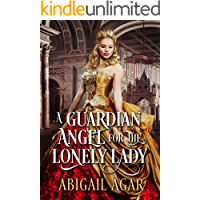 A Guardian Angel for the Lonely Lady: A Historical Regency Romance Book (English Edition)