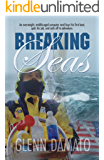 Breaking Seas: An overweight, middle-aged computer nerd buys his first boat, quits his job, and sails off to adventure (English Edition)