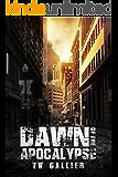 Dawn of the Apocalypse: A Zombie Apocalypse Novel
