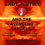 Lady Justice and the Avenging Angels: Lady Justice, Book 4
