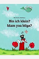 Bin ich klein? Mam yaa biiga?: Zweisprachiges Bilderbuch Deutsch-Mòoré/Moore (zweisprachig/bilingual) (Weltkinderbuch) (German Edition) Kindle Edition