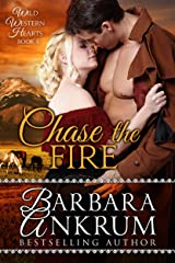 Chase the Fire (Wild Western Hearts Series, Book 4) Kindle Edition