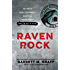 Raven Rock: The Story of the U.S. Government's Secret Plan to Save Itself-While the Rest of Us Die: The Story of the U.S. Government's Secret Plan to Save Itself-While the Rest of Us Die