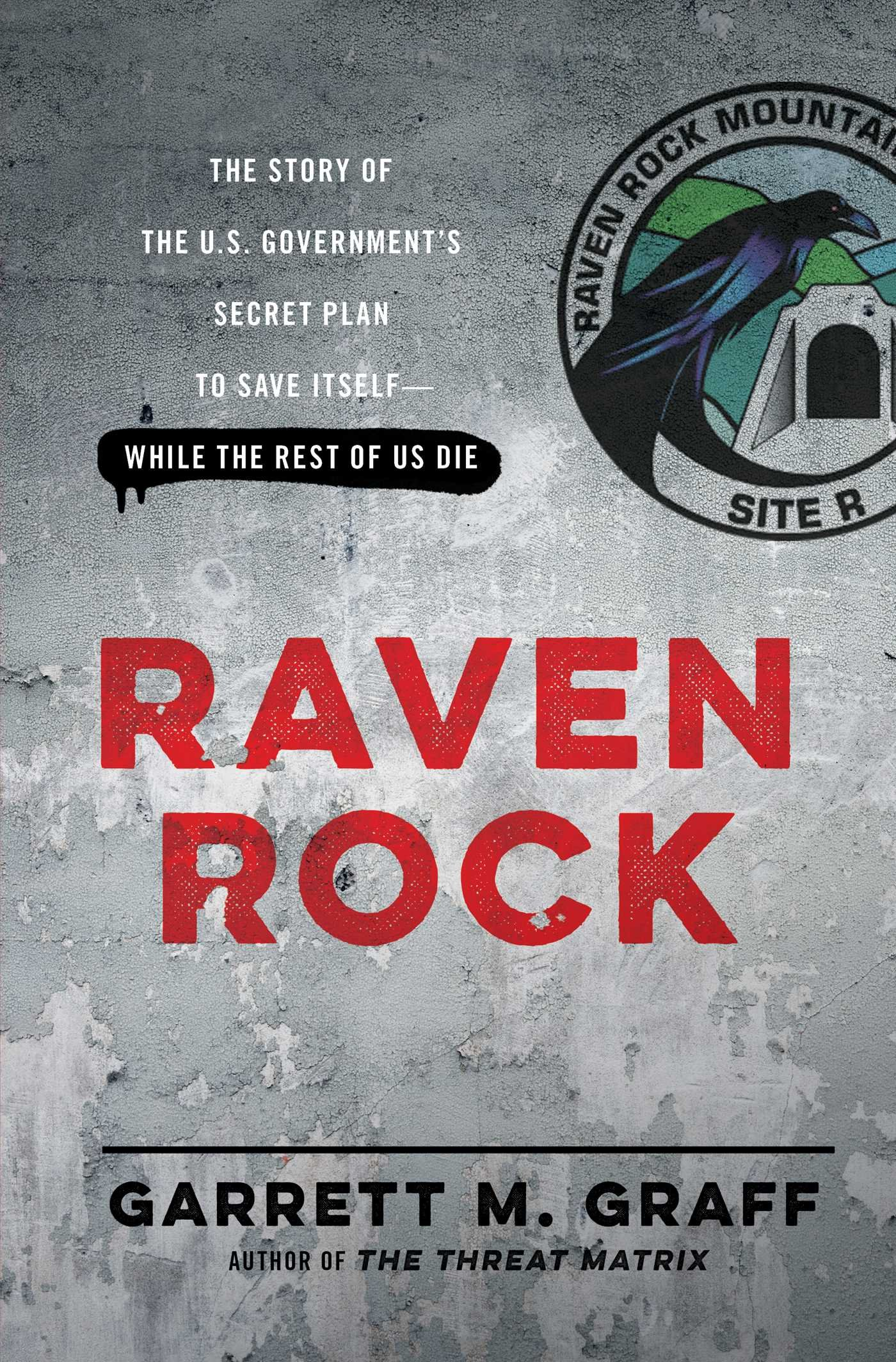 Raven Rock The Story Of The U S Government S Secret Plan To Save