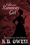 The Case of the Runaway Girl: The Chronicle of a Lady Detective (Chronicles of a Lady Detective Book 3)