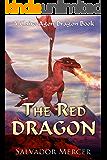 The Red Dragon: A Claire-Agon Dragon Book (Dragon Series 5)