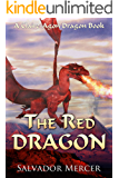 The Red Dragon: A Claire-Agon Dragon Book (Dragon Series 5)