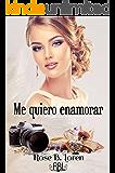 Me quiero enamorar (Spanish Edition)