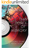 This Force of Memory: A Surgeon's Story of Addiction and PTSD