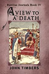 A View to a Death (The Rutilius Journals Book 4) Kindle Edition