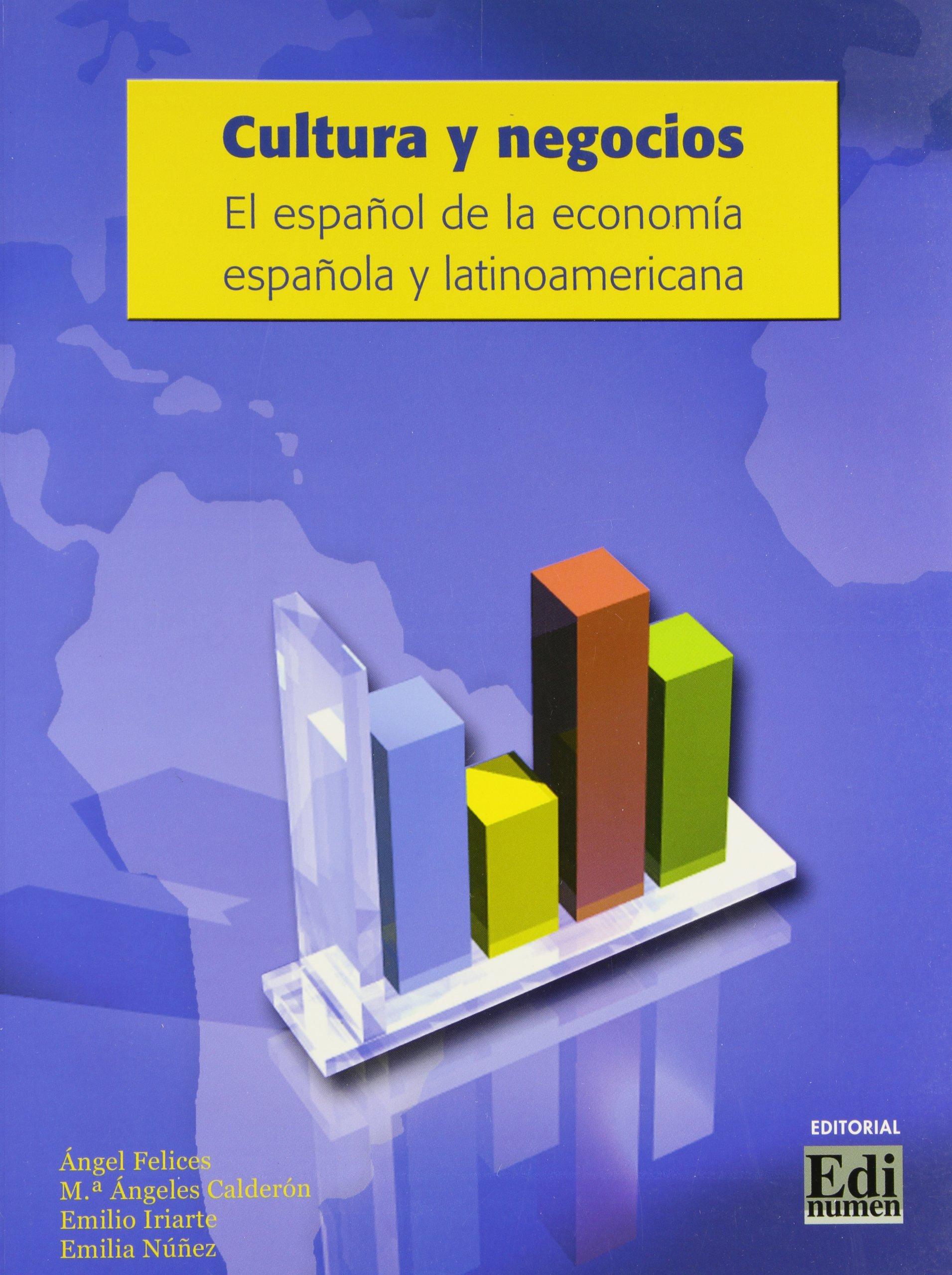 Cultura y negocios. El español de la economia española y latinoamericana. Per le Scuole superiori: Amazon.es: Felices, Angel: Libros