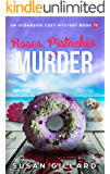 Roses, Pistachio & Murder: An Oceanside Cozy Mystery Book 73
