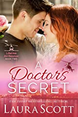A Doctor's Secret: A Sweet and Emotional Medical Romance (Lifeline Air Rescue Book 2) Kindle Edition