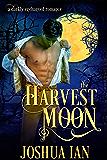 The Harvest Moon: A Darkly Enchanted Novelette (Darkly Enchanted Romance Book 1)