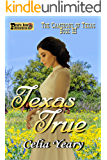 Texas True (The Camerons of Texas Book 3)