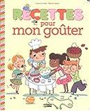 Recettes Sucrees pour Petits Chefs : Recettes Mon Gouter - Dès 4 ans