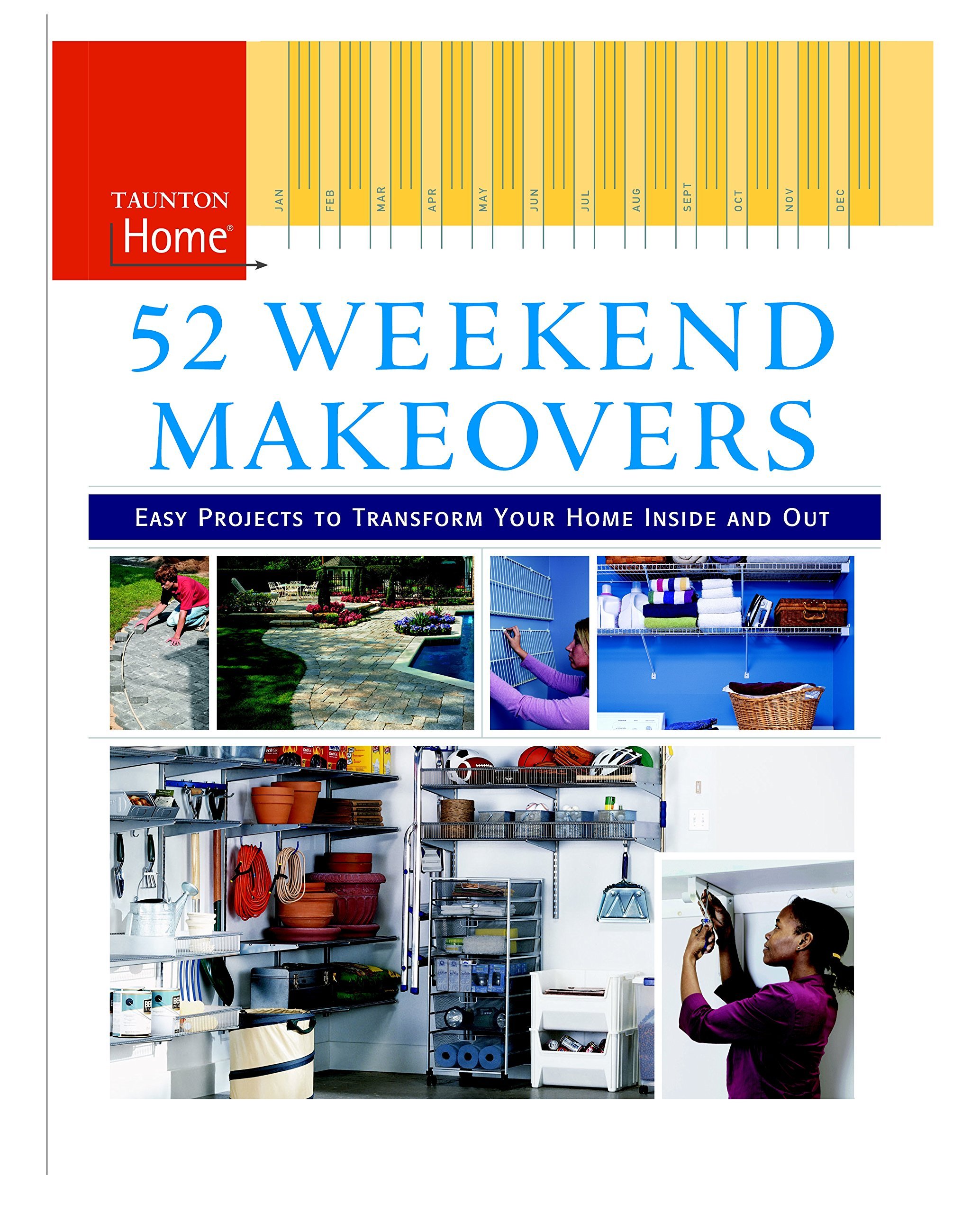 52 Weekend Makeovers: Easy Projects to Transform Your Home Inside  Out (Taunton Home (Hardcover)) PDF