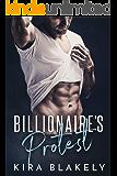 Billionaire's Protest: A Complete Romance Series