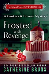 Frosted With Revenge (Cookies & Chance Mysteries Book 4) Kindle Edition