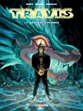 Travis T13. Serpent à Plumes